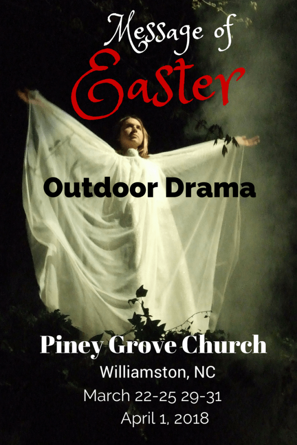 Message of Easter free Outdoor Drama in eastern NC is in its 39th year