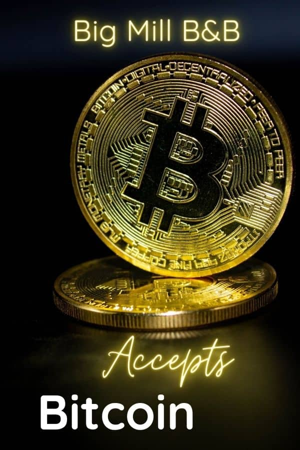 Bitcoin Cryptocurrency Accepted at Big Mill B&B Extended Stay